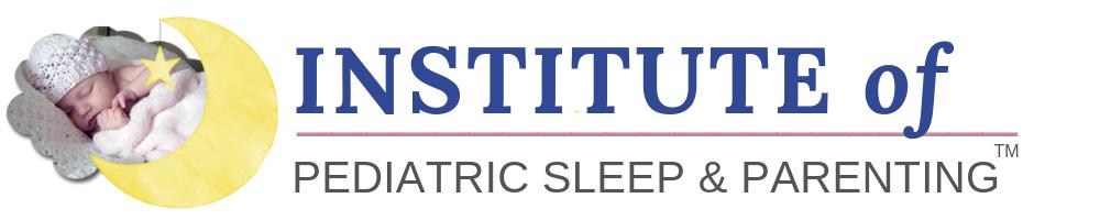 Institute of Pediatric Sleep and Parenting